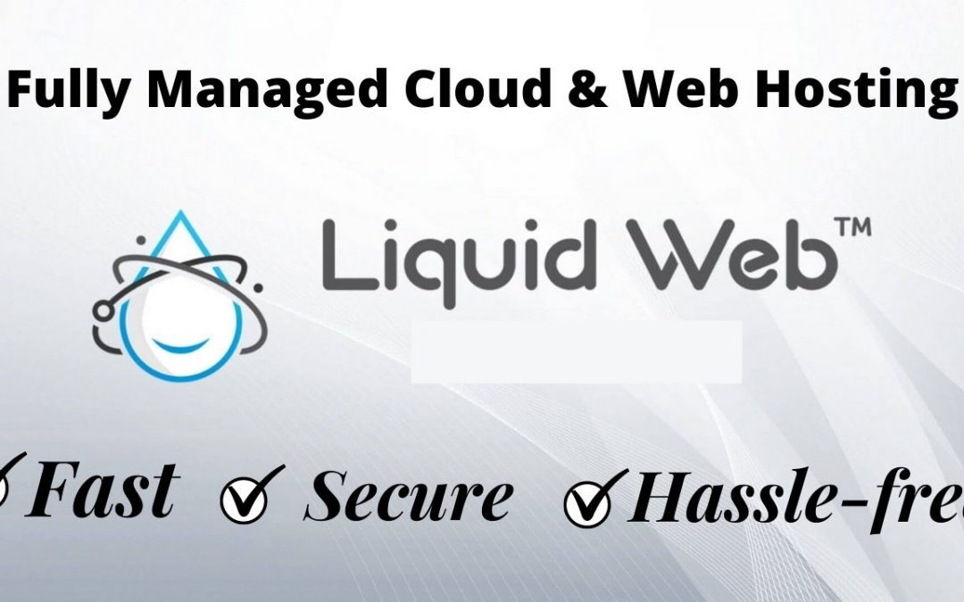 Liquid Web Hosting Plans Review | Why Are Liquid Web Hosting Plans Expensive?