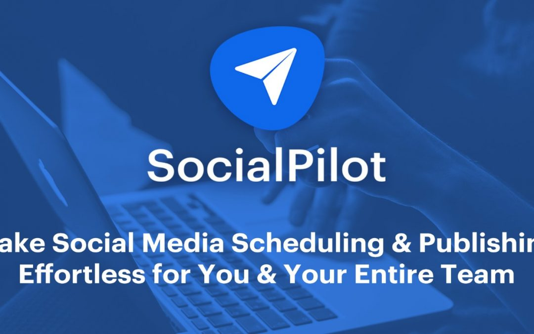 How to Use SocialPilot for Creating and Scheduling Social Media Posts?